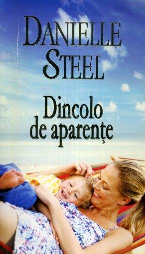 Coperta cartii Dincolo de aparente de Danielle Steel