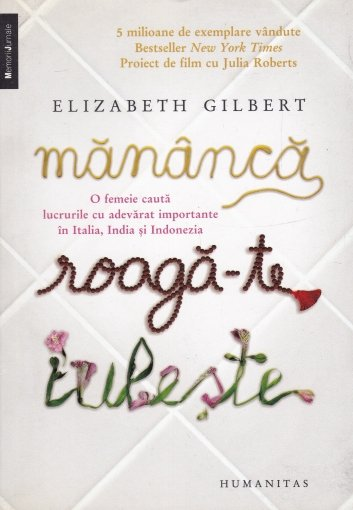 Coperta cartii Mananca, roaga-te, iubeste de Elizabeth Gilbert