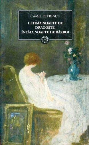 Coperta cartii Ultima noapte de dragoste, intaia noapte de razboi de Camil Petrescu